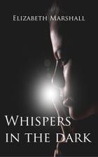 Whispers In The Dark by Elizabeth Marshall