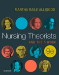 Nursing Theorists and Their Work - E-Book 4700bfd7-aff6-48c1-8025-7af5ad16cf99