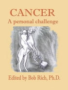 Cancer: A Personal Challenge by Bob Rich