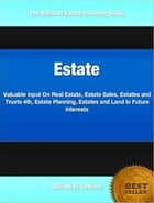 Estate: Valuable Input On Real Estate, Estate Sales, Estates and Trusts 4th, Estate Planning, Estates and La by William Leblanc