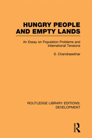 Hungry People and Empty Lands An Essay on Population Problems and International Tensions