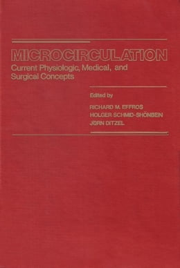 Book Microcirculation: Current Physiologic, Medical, and Surgical Concepts by Effros, Richard