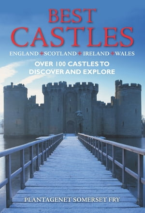 Best Castles - England,  Ireland,  Scotland,  Wales The Essential Guide for Visiting and Enjoying