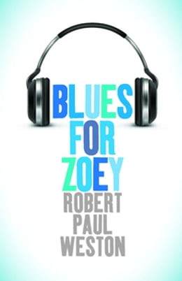 Book Blues for Zoey by ROBERT PAUL WESTON