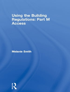Using the Building Regulations: Part M Access