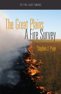 The Great Plains: A Fire Survey