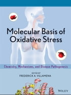 Molecular Basis of Oxidative Stress: Chemistry, Mechanisms, and Disease Pathogenesis