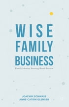 Wise Family Business: Family Identity Steering Brand Success