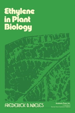 Book Ethylene in Plant Biology by Abeles, Frederick