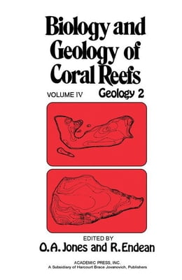 Book Biology and Geology of Coral Reefs V4: Geology 2 by Jones, O. A.