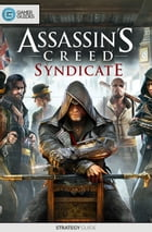 Assassin's Creed: Syndicate - Strategy Guide by GamerGuides.com