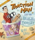 Traction Man and the Beach Odyssey f4499be9-e072-4bdd-91a1-e4b6bb6bdc60