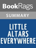 Little Altars Everywhere by Rebecca Wells l Summary & Study Guide by BookRags