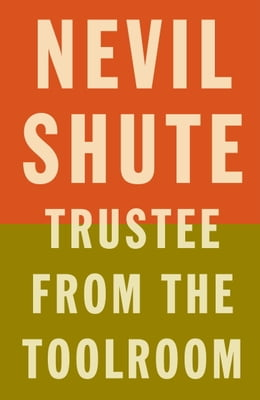 Book Trustee from the Toolroom by Nevil Shute