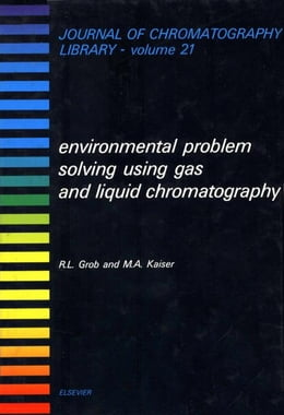 Book Environmental Problem Solving Using Gas and Liquid Chromatography by Grob, R.L.