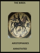 The Birds (Annotated) by Aristophanes