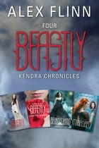Four Beastly Kendra Chronicles Collection: Beastly, Lindy's Diary, Bewitching, Mirrored by Alex Flinn