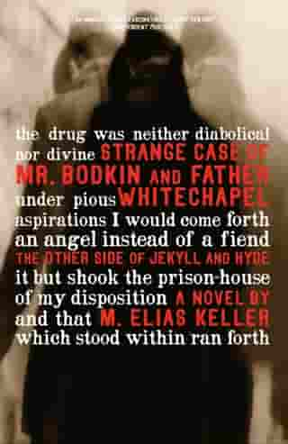 Strange Case of Mr. Bodkin and Father Whitechapel: the other side of Jekyll and Hyde by M Elias Keller