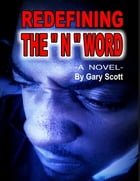 """Redefining the """"N"""" Word by Gary Scott"""