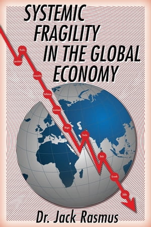 Systemic Fragility in the Global Economy by Dr