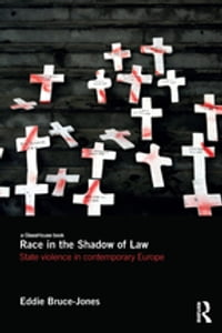 Race in the Shadow of Law: State Violence in Contemporary Europe