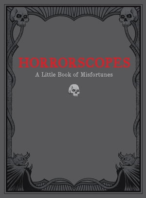 Horrorscopes A Little Book of Misfortunes