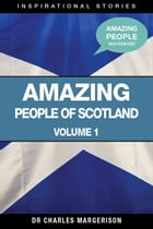 Amazing People of Scotland by Charles Margerison