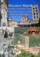 Discover Ripoll, Girona, Catalonia, Spain.: Capital of the Comarca of Ripollès. Ancient and modern 187 Pictures by Heinz Duthel