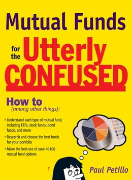 Book Mutual Funds for the Utterly Confused by Paul Petillo