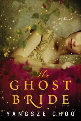 Book The Ghost Bride: A Novel by Yangsze Choo