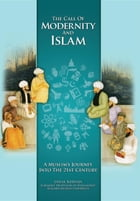 The Call of Modernity and Islam: A Muslim's Journey Into the 21st Century by Jamal Khwaja