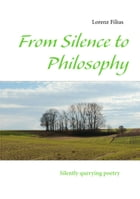 From Silence to Philosophy: Silently querying poetry by Lorenz Filius
