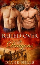 Paranormal Shifter Romance Ruled Over by DragonsBBW Dragon Shifter Paranormal Romance: Sons of the Oracle, #2 by Diane Hills