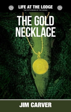 The Gold Necklace: Life at the Lodge, #5