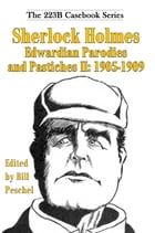 Sherlock Holmes Edwardian Parodies and Pastiches II: 1905-1909 by Bill Peschel