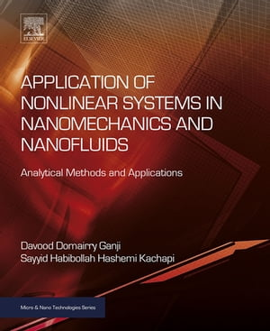 Application of Nonlinear Systems in Nanomechanics and Nanofluids Analytical Methods and Applications