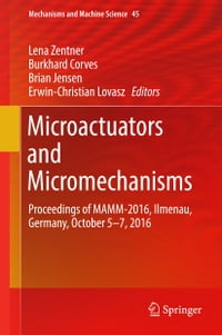 Microactuators and Micromechanisms: Proceedings of MAMM-2016, Ilmenau, Germany, October 5-7, 2016