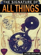 The Signature Of All Things by Jacob Boehme