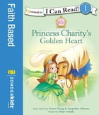 Princess Charity's Golden Heart by Jeanna Young