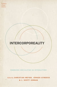 Intercorporeality: Emerging Socialities in Interaction