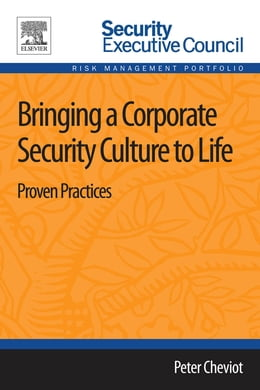 Book Bringing a Corporate Security Culture to Life: Proven Practices by Peter Cheviot