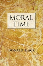 Moral Time by Donald Black