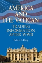America And The Vatican by Robert f. Illing