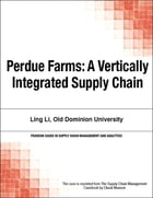 Perdue Farms: A Vertically Integrated Supply Chain by Chuck Munson