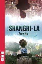 Shangri-La (NHB Modern Plays) by Amy Ng