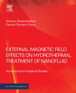 External Magnetic Field Effects on Hydrothermal Treatment of Nanofluid Numerical and Analytical Studies