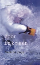 Door de knieen by Freek de Jonge