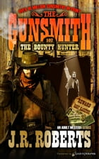 The Bounty Hunter by J.R. Roberts