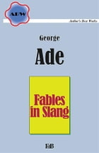 Fables in Slang by George Ade
