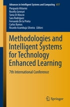 Methodologies and Intelligent Systems for Technology Enhanced Learning: 7th International Conference by Pierpaolo Vittorini